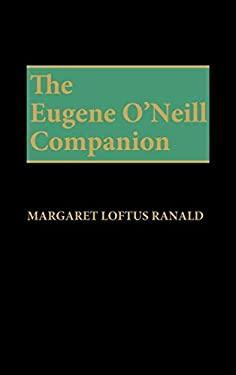 The Eugene O'Neill Companion 9780313225512