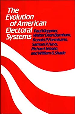 The Evolution of American Electoral Systems 9780313213793
