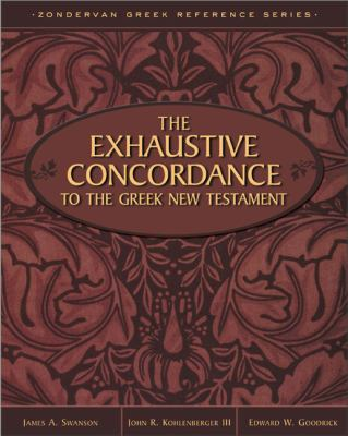 The Exhaustive Concordance to the Greek New Testament 9780310410300