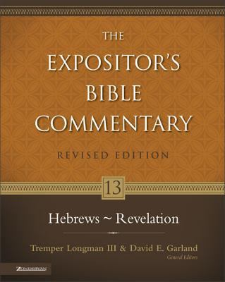 The Expositor's Bible Commentary: Hebrews Through Revelation 9780310268949