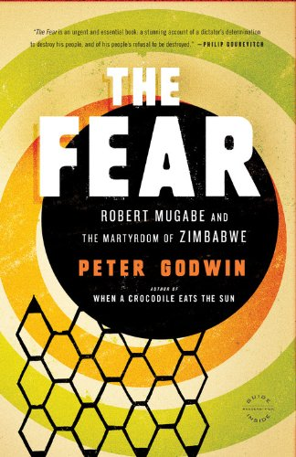 The Fear: Robert Mugabe and the Martyrdom of Zimbabwe 9780316051873