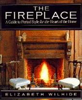The Fireplace: A Guide to Period Style 991956