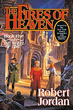 The Fires of Heaven: Book Five of 'The Wheel of Time' 9780312854270