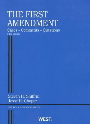 The First Amendment: Cases - Comments - Questions 9780314904560