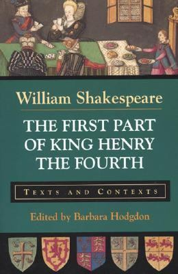 The First Part of King Henry the Fourth: Texts and Contexts 9780312134020