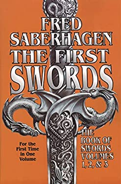 The First Swords: The Book of Swords, Volumes I, II, III 9780312869168