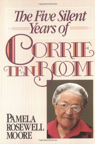 The Five Silent Years of Corrie Ten Boom 9780310611219