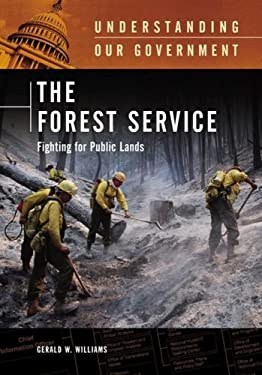 The Forest Service: Fighting for Public Lands 9780313337949