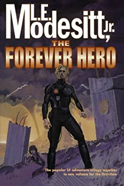 The Forever Hero: Dawn for a Distant Earth, the Silent Warrior, in Endless Twilight 9780312868383