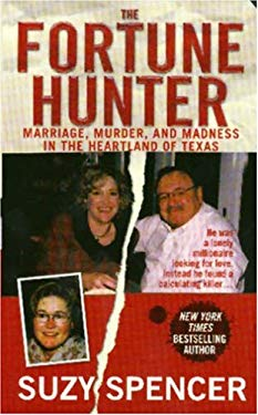 The Fortune Hunter: A Story of Marriage, Murder, and Madness in the Heartland of Texas 9780312996192
