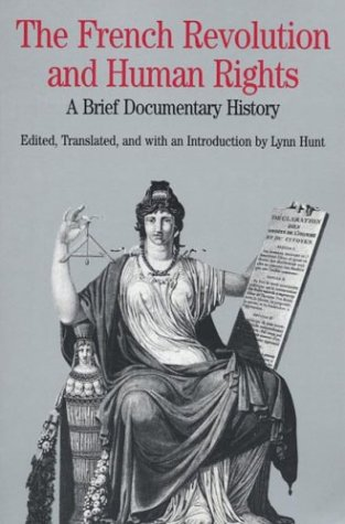 The French Revolution and Human Rights: A Brief Documentary History 9780312108021