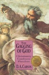The Gagging of God: Christianity Confronts Pluralism 897018