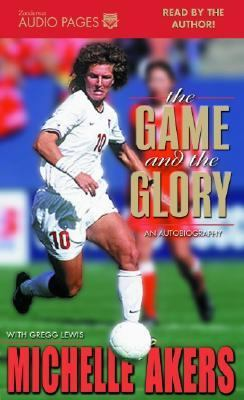 The Game and the Glory 9780310235576