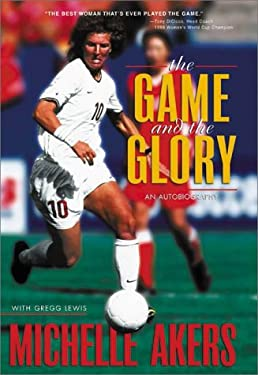 Game and the Glory : An Autobiography