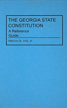 The Georgia State Constitution: A Reference Guide 9780313275777
