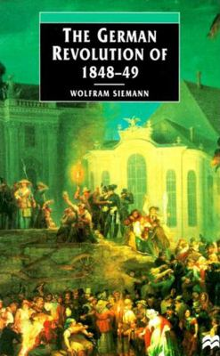 The German Revolution of 1848-49 9780312216955