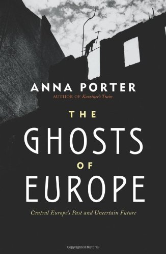 The Ghosts of Europe: Central Europe's Past and Uncertain Future 9780312681227
