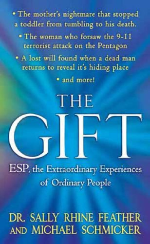 The Gift: ESP, the Extraordinary Experiences of Ordinary People 9780312997762