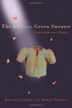 The Girl in the Green Sweater: A Life in Holocaust's Shadow 9780312376567