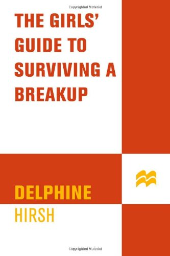 The Girls' Guide to Surviving a Break-Up 9780312285197