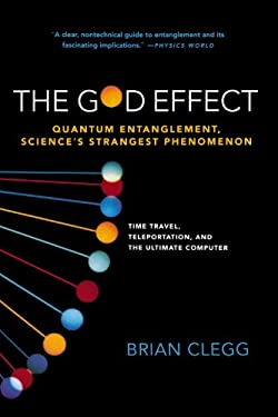 The God Effect: Quantum Entanglement, Science's Strangest Phenomenon 9780312555306