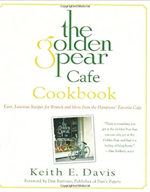 The Golden Pear Cafe Cookbook: Easy, Luscious Recipes for Brunch and More from the Hamptons' Favorite Cafe 9780312349714