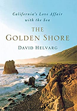 The Golden Shore: California's Love Affair with the Sea 9780312664961