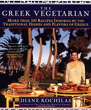The Greek Vegetarian: More Than 100 Recipes Inspired by the Traditional Dishes and Flavors of Greece 9780312200763