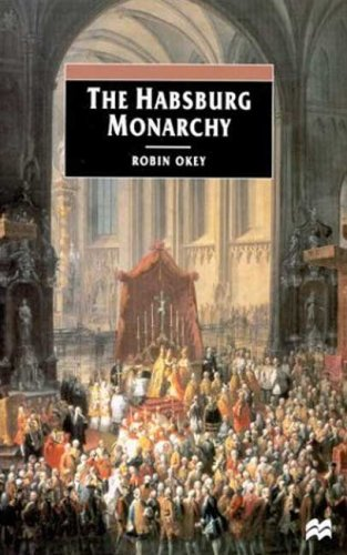 The Habsburg Monarchy, C. 1765-1918: From Enlightenment to Eclipse 9780312233754