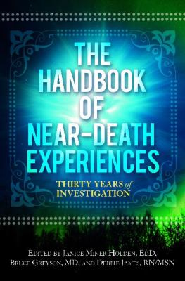 The Handbook of Near-Death Experiences: Thirty Years of Investigation 9780313358647