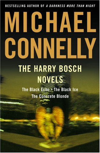 The Harry Bosch Novels: The Black Echo, the Black Ice, the Concrete Blonde 9780316154970