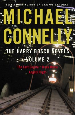 The Harry Bosch Novels, Volume 2: The Last Coyote/Trunk Music/Angels Flight 9780316614566