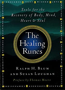 The Healing Runes: Tools for the Recovery of Body, Mind, Heart, & Soul 9780312135072