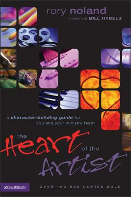 The Heart of the Artist: A Character-Building Guide for You and Your Ministry Team 9780310224716