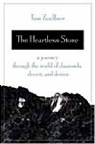 The Heartless Stone: A Journey Through the World of Diamonds, Deceit, and Desire 9780312339692