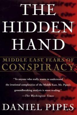 The Hidden Hand: Middle East Fears of Conspiracy 9780312176884