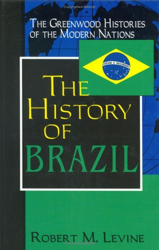 The History of Brazil 9780313303906