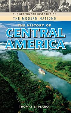 The History of Central America 9780313322938