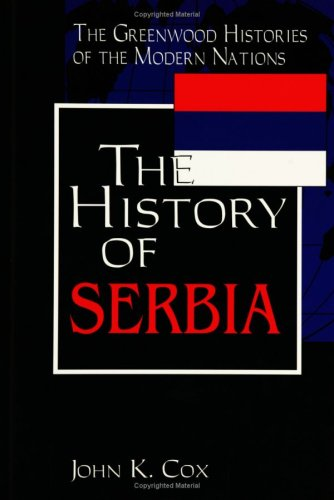 The History of Serbia 9780313312908
