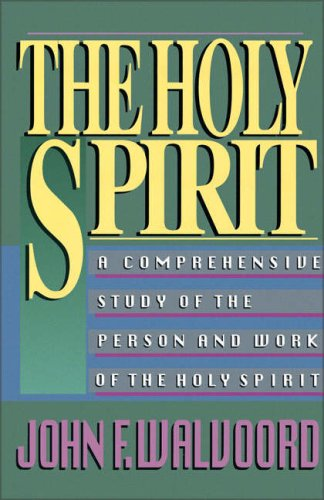 The Holy Spirit: A Comprehensive Study of the Person and Work of the Holy Spirit 9780310340614
