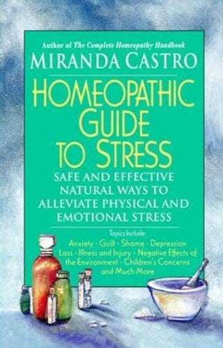 The Homeopathic Guide to Stress 9780312291808