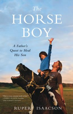 The Horse Boy: A Father's Quest to Heal His Son 9780316008235