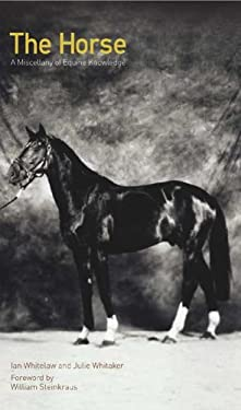The Horse: A Miscellany of Equine Knowledge