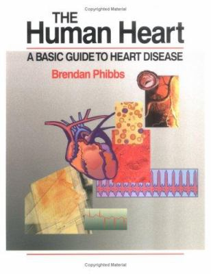 The Human Heart: A Basic Guide to Heart Disease 9780316705134