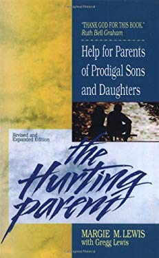 The Hurting Parent: Help for Parents of Prodigal Sons and Daughters 9780310416319