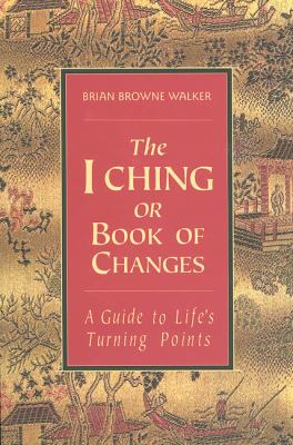The I Ching or Book of Changes: A Guide to Life's Turning Points 9780312098285