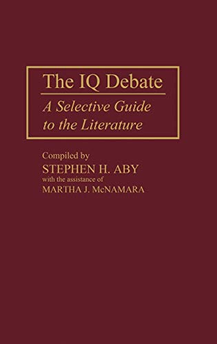 The IQ Debate: A Selective Guide to the Literature 9780313264405
