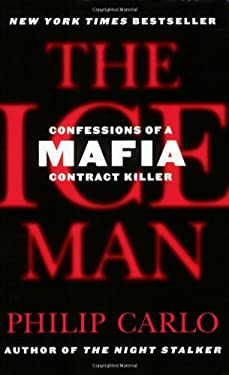 The Ice Man: Confessions of a Mafia Contract Killer 9780312374655