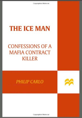 The Ice Man: Confessions of a Mafia Contract Killer 9780312938840