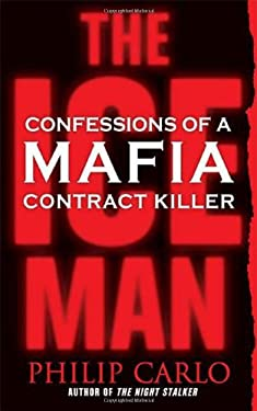 The Ice Man: Confessions of a Mafia Contract Killer 9780312349288